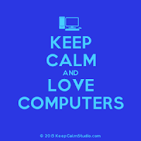 Keep Calm and Love Computers