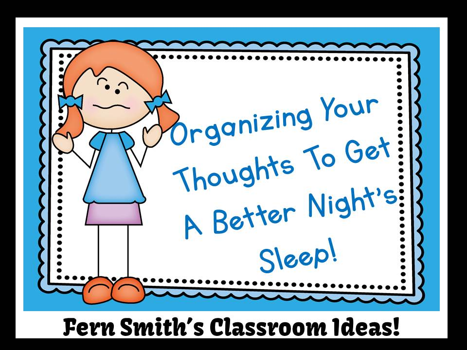 Fern Smith's Classroom Ideas Bright Ideas Blog Hop Round-Up for November,  Bright Ideas Blog Hop - Organizing Your Thoughts To Get A Better Night's Sleep