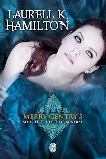 [Hamilton, Laurell K.] Merry Gentry - Tome 5: Sous le souffle de Mistral Sous+le+souffle+de+mistral