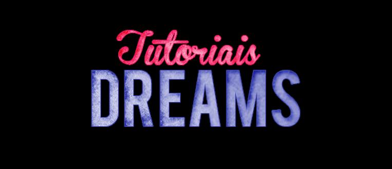 Dreams Tutoriais