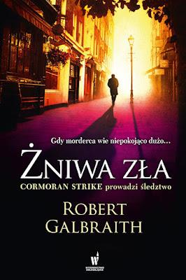 """""""Żniwa zła"""" Robert Galbraith/J.K. Rowling"""