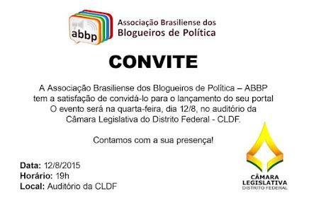 LANÇAMENTO DO PORTAL ASSOCIAÇÃO BRASILIENSE DOS BLOGUEIROS DE POLÍTICA - ABBP