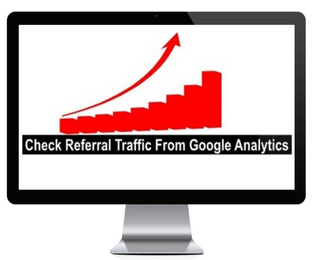 How To Check Referral Traffic in Google Analytics