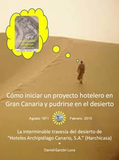 Cómo iniciar un proyecto hotelero en Gran Canaria y pudrirse en el desierto