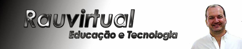 Blog Rauvirtual - Educação e Tecnologia