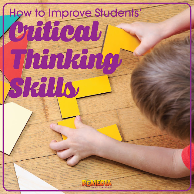 How to Improve Students' Critical Thinking Skills | Remedia Publications