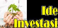 Temukan Ide Investasi Anda Disini