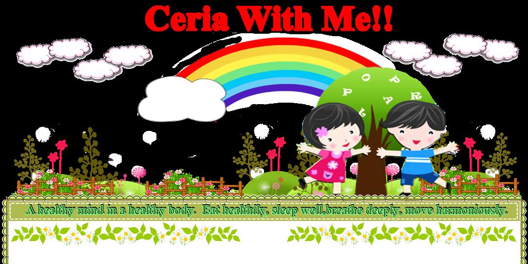 Ceria With Me!!