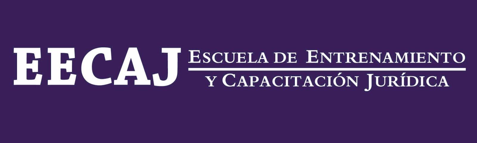 ESCUELA DE ENTRENAMIENTO Y CAPACITACIÓN JURÍDICA ECAJ