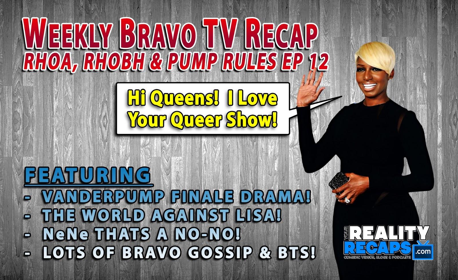Bravo Weekly Comedic Recap EP 12:  RHOA, RHOBH & Vanderpump Rules Reunion!