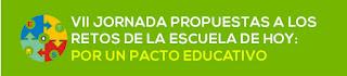 VII Jornada Propuestas a los Retos Educativos de Hoy Por un Pacto Educativo
