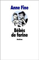 http://bibliotheque3provinces.blogspot.fr/2013/06/anne-fine-bebes-de-farine.html