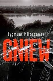 """Zygmunt Miłoszewski - """"Gniew"""""""