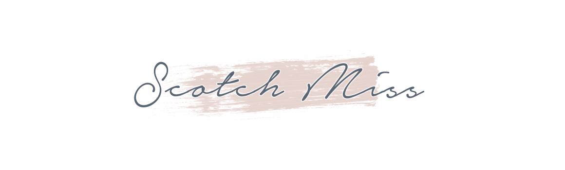 SCOTCH MISS