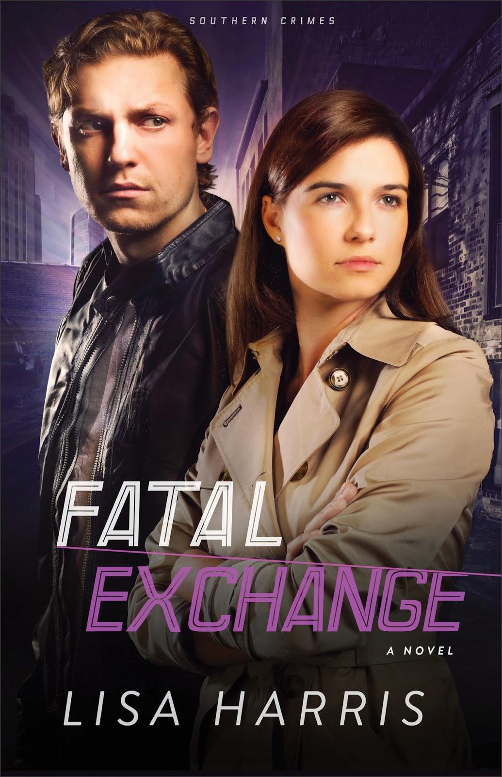 Fatal Exchange A Southern Crimes Novel by Lisa Harris