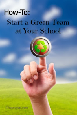 How to Start a Green Team at Your School | My Scraps