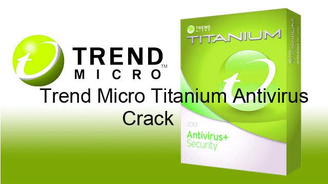 Trend Micro Titanium Antivirus 2015 Crack Serial Number Keygen Download