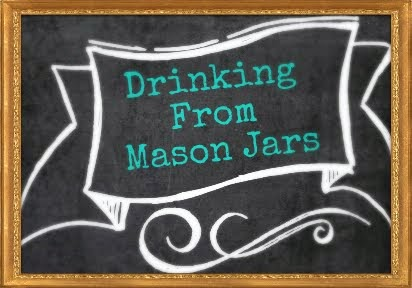 Drinking From Mason Jars
