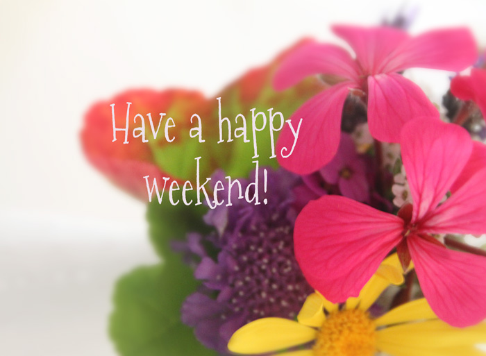 hope you have a lovely weekend
