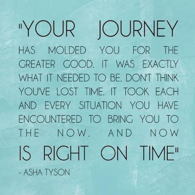 Your journey has molded you for the greater good