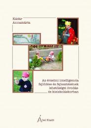 Az érzelmi intelligencia fejlődése és fejlesztési lehetőségei óvodás és kisiskoláskorban