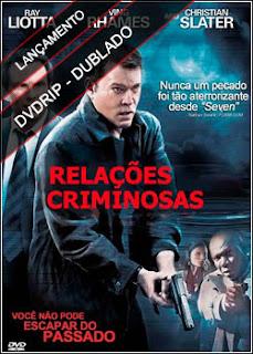 Relações Criminosas Dublado 2011