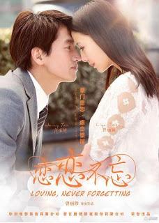 Sinopsis Drama Serial China Loving Never Forgetting