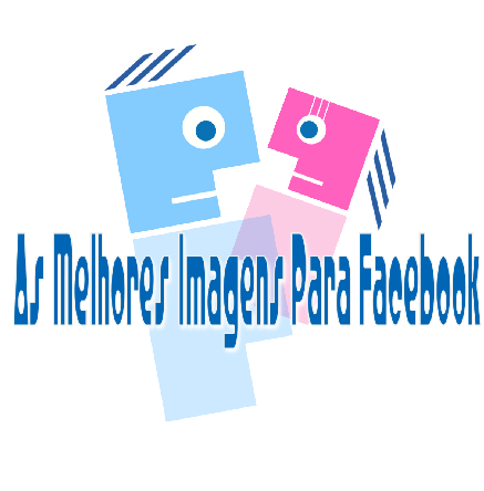 As Melhores Imagens Para Facebook