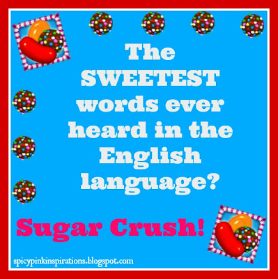 Candy Crush Saga Sweetest Words Quote | www.SpicyPinkInspirations.com