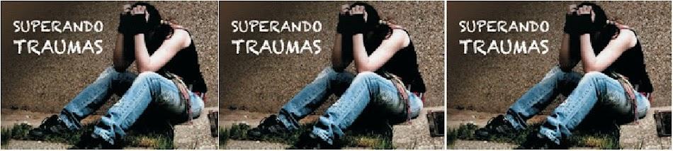 Os Traumas!!!