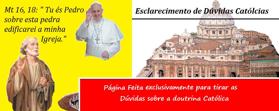 Esclarecimento de Dúvidas Católicas