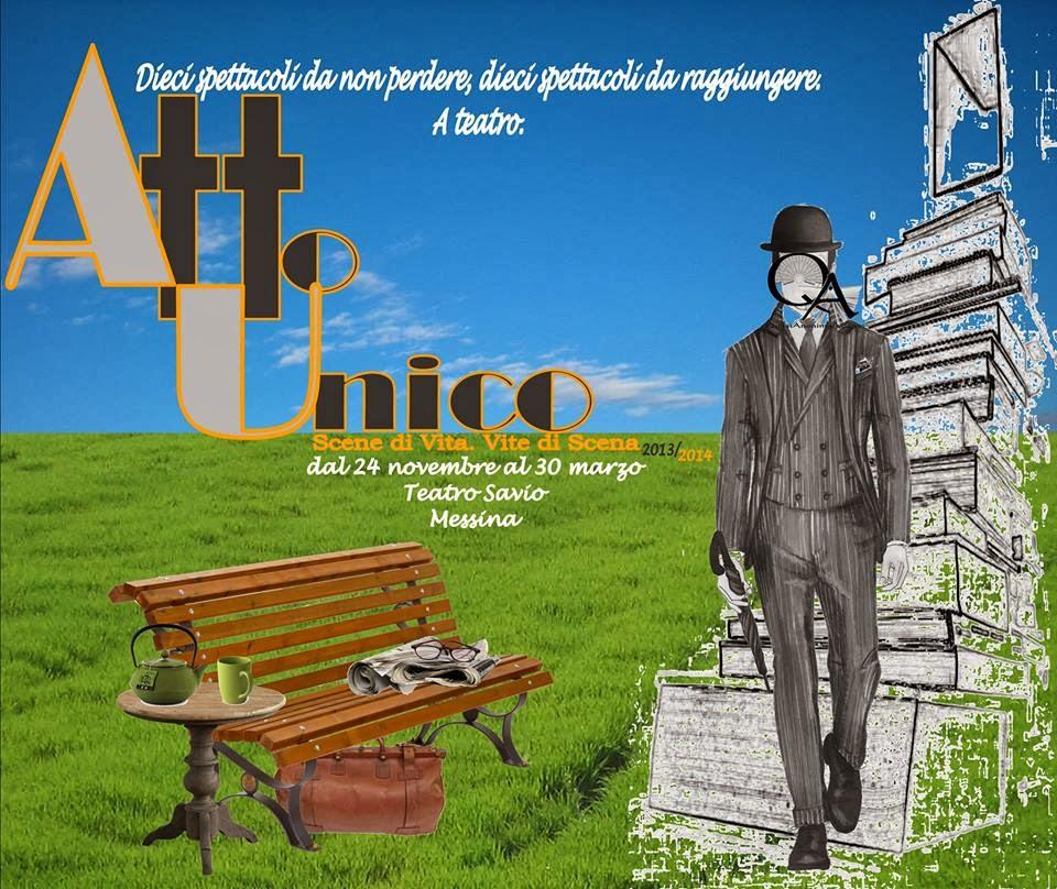 """""""ATTO UNICO - SCENE DI VITA. VITE DI SCENA"""" AL TEATRO SAVIO DI MESSINA"""