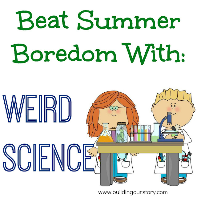Beat Summer Boredom With Weird Science, science experiments for kids, fun with science, weird science for kids.