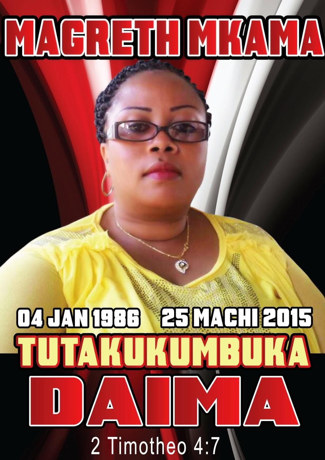 MAZISHI YA MAREHEMU MAGRETH MKAMA-MWIMBAJI WA NYIMBO ZA INJILI TANZANIA