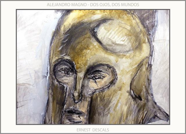 ALEJANDRO MAGNO-PINTURA-ARTE RETRATOS-PERSONAJES-HISTORIA-OJOS-MUNDOS-VISION-COMPRENSION-ARTISTA-PINTOR-ERNEST DESCALS-