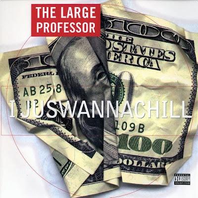 The Large Professor – I Juswannachill (VLS) (1996) (320 kbps)