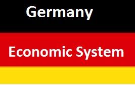 GERMANY ECONOMIC SYSTEM ~ ECONOMIC SYSTEMS OF WORLD
