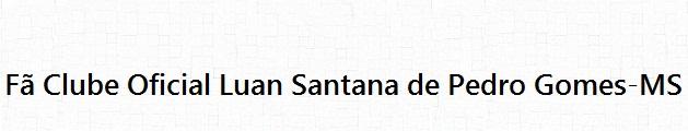 Fã Clube Oficial Luan Santana de Pedro Gomes-MS @FCOLuanSantana