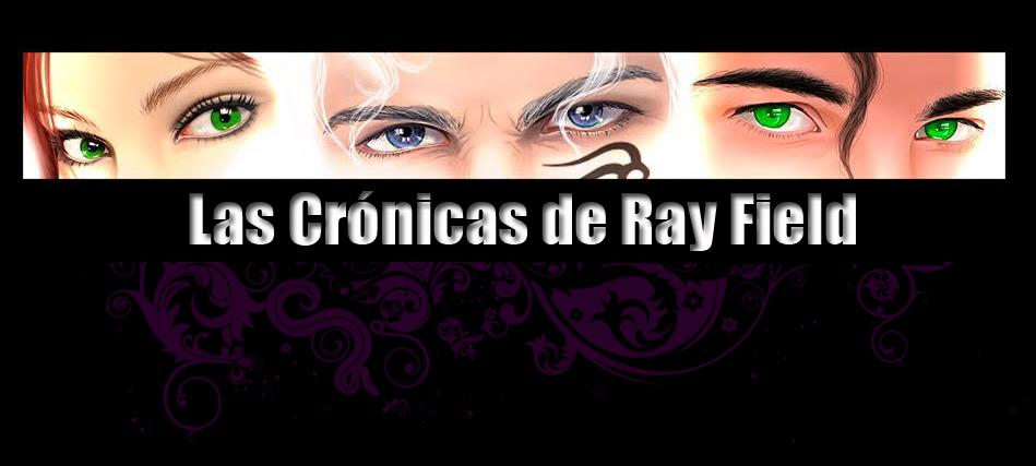 Las Crónicas de Ray Field ©