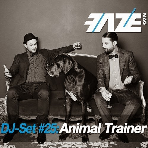 Download – Faze DJ Set #25   Animal Trainer – 2014