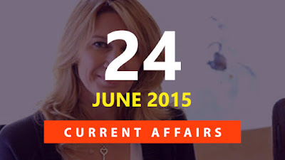 Current Affairs 24 June 2015
