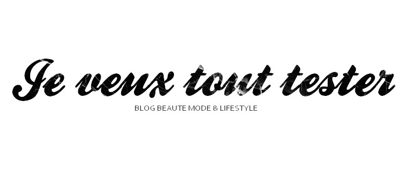 Je veux tout tester - Blog beauté mode et lifestyle à Nîmes