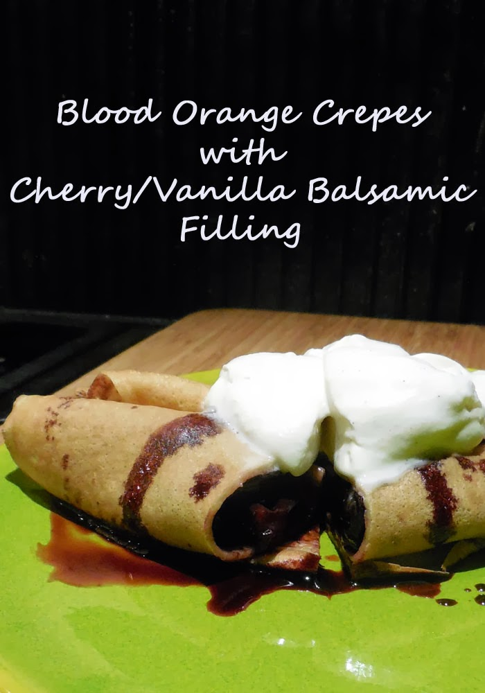Blood Orange Crepes with Cherry/Vanilla Balsamic Filling, #spon