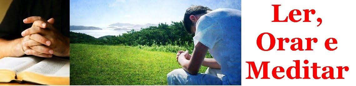 Ler, Meditar e Orar