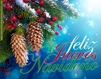 Imágenes de Navidad con mensaje de Feliz Jueves Navideño
