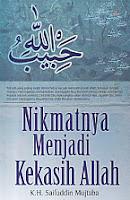 toko buku rahma: buku NIKMATNYA MENJADI KEKASIH ALLAH , pengarang saifuddin mutjaba, penerbit pustaka marwa