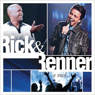 Rick e Renner - E Voc� (Ao Vivo)