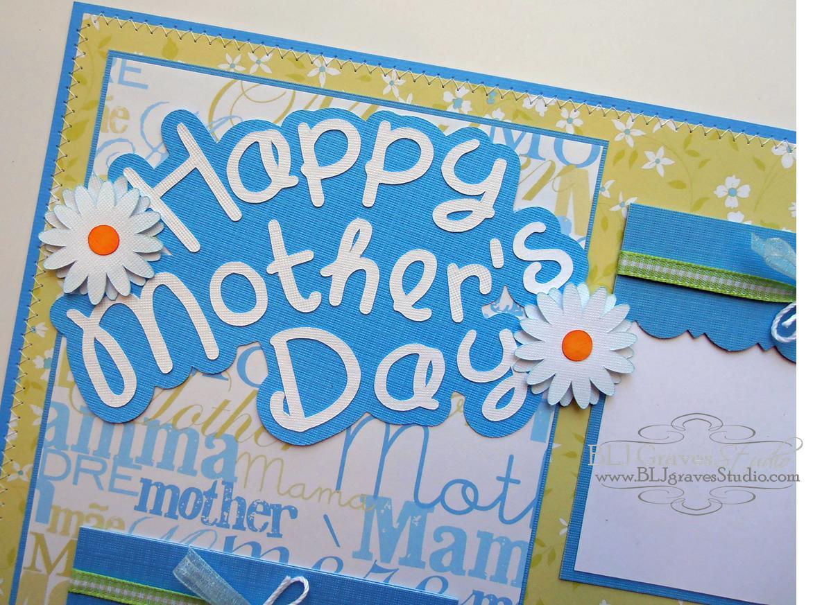 blj graves studio happy mother s day scrapbook page