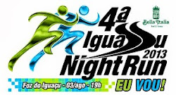 4ª IGUASSU NIGHT RUN - DIA 03/08/2013
