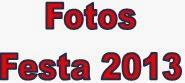 FOTOS - FESTA 2013